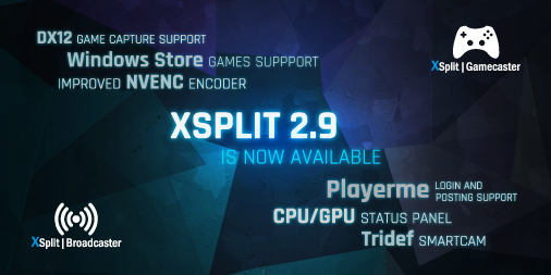 XSplit 2.9 is now available